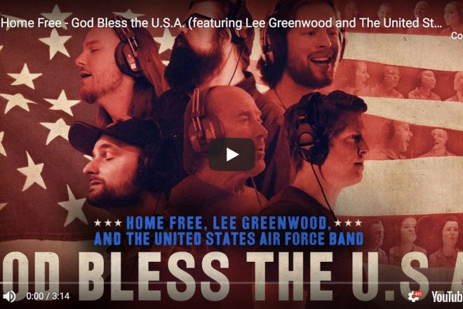 God Bless the USA – Home Free with Lee Greenwood & The US Air Force Band