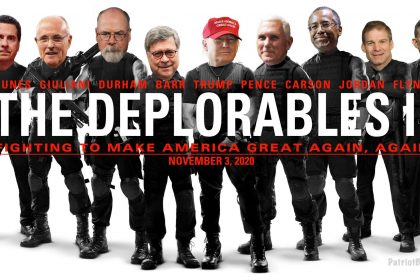 The Deplorables II - Fighting to Make America Great Again, Again - PatriotBites.com