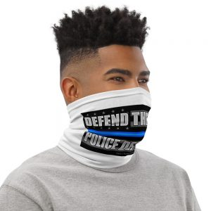 DEFEND THE POLICE – POLICE DEFEND YOU Neck Gaiter