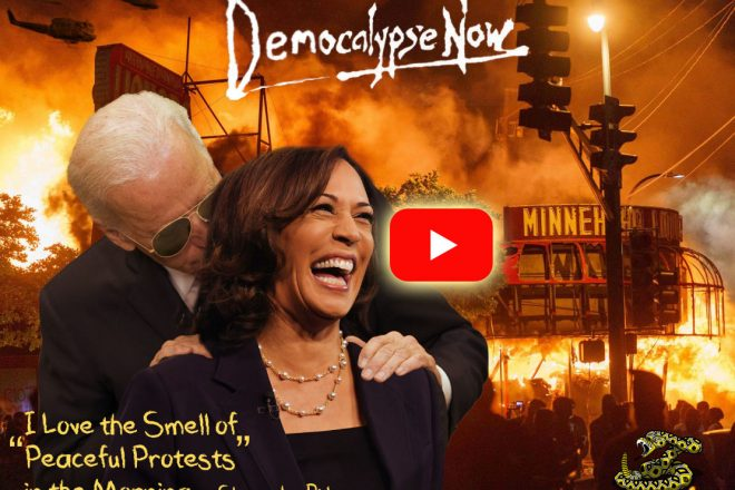 """Watch: Democalypse Now – I Love the Smell of """"Peaceful Protests"""" in the Morning"""