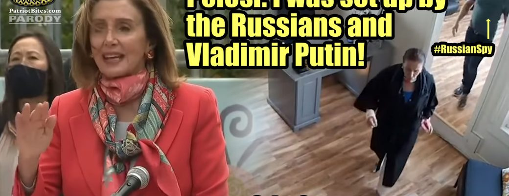 SalonGate Pelosi I was set up by the Russians and Vladimir Putin