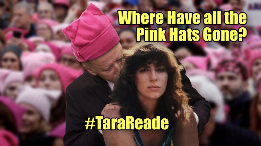 Tara Reade Joe Biden Where have all the pink hats gone?