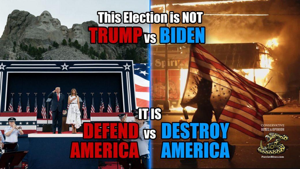 This election is NOT Trump vs Biden it is DEFEND America vs DESTROY America