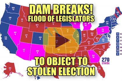 DAM BREAKS Flood of Legislators to Object to Stolen Election