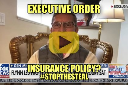 General Flynn 2018 Executive Order Insurance Policy #StopTheSteal
