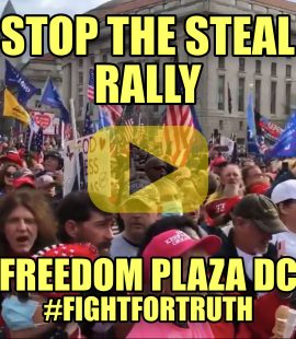 Stop the Steal Rally Freedom Plaza DC #FightForTruth