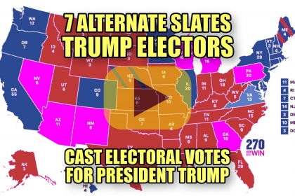 7 Alternate Slates of Trump Electors Cast Electoral Votes for President Trump