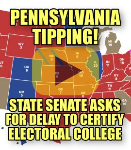 Pennsylvania Tipping State Senate Asks For Delay to Certify Electoral College