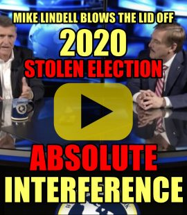 Mike Lindell Blows the Top Off 2020 Stolen Election - Absolute Interference