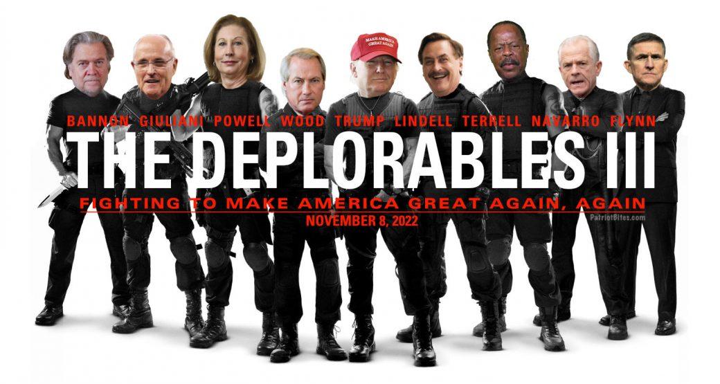 The Deplorables III Trump Lindell Wood Terrell Powel Navarro Giuliani Flynn Bannon