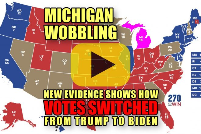 Michigan Wobbling – New evidence shows how VOTES SWITCHED from Trump to Biden