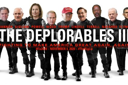 The Deplorables III Fighting to Make America Great Again, Again #Fix2020 – November 4, 2020 – #TheBigLie