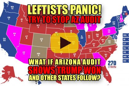 Leftists Panic Try to Stop AZ Audit What if Arizona Audit Shows Trump Won and Other States Follow?
