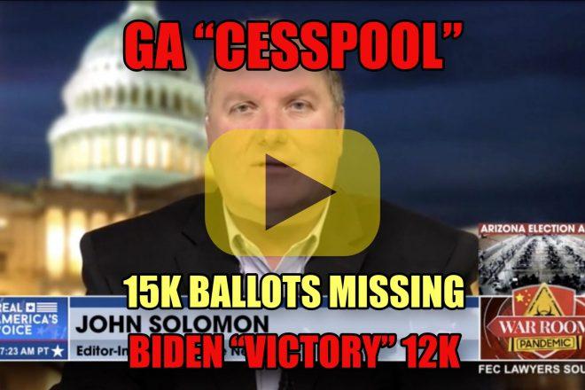 "GA Cesspool 15K Ballots Missing Biden ""Victory"" 12K"