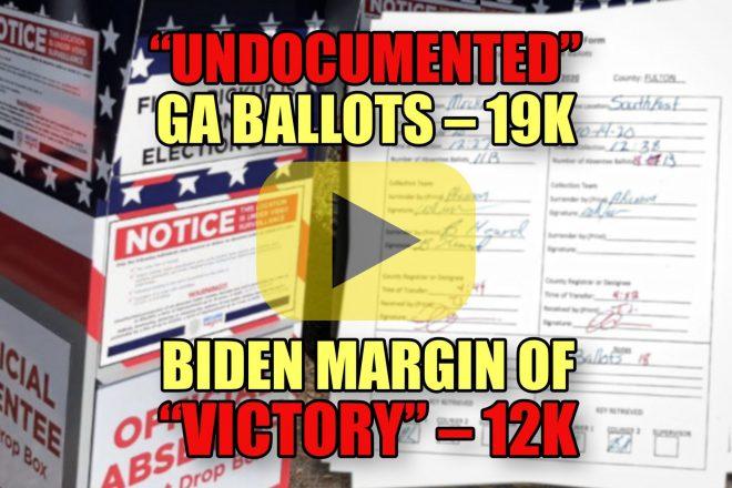 """Undocumented"" GA Ballots – 19K, Biden margin of ""victory"" – 12K"