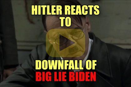 Hitler Reacts to Downfall of Big Lie Biden Parody