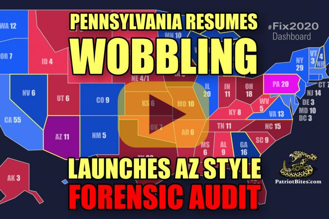 Pennsylvania Resumes Wobbling Launches AZ Style Forensic Audit