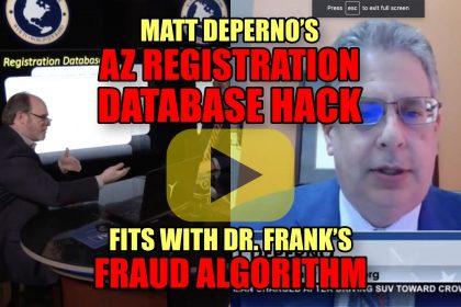 Matt DePerno's AZ Registration Database Hack Fits with Dr. Frank's Fraud Algorithm