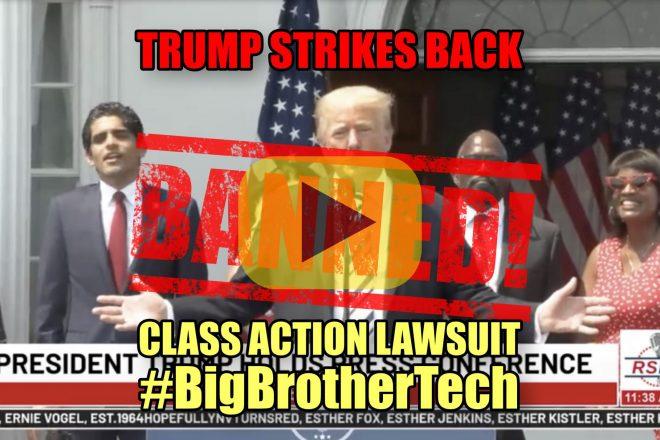 Trump Strikes Back Class Action Lawsuit #BigBrotherTech