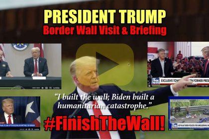 President Trump Border Wall Visit & Briefing #FinishTheWall