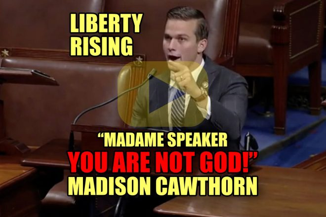 """Liberty Rising """"Madame Speaker You Are NOT GOD!"""" Madison Cawthorn"""