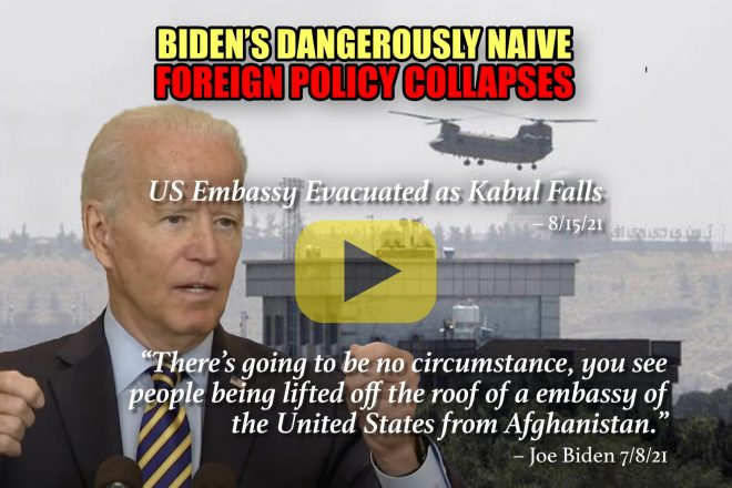 Biden's Dangerously Naive Foreign Policy Collapses