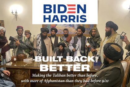 BIDEN HARRIS Built Back Better Making the Taliban better than before, with more of Afghanistan than they had before 9/11.