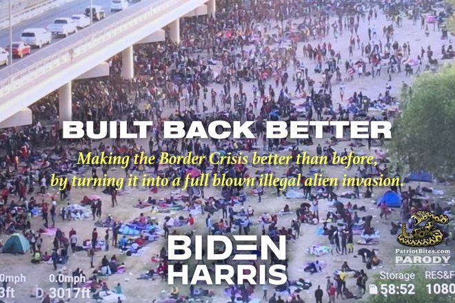 Built Back Better Making the Border Crisis better than before, with thousands of illegals amassed under bridges.