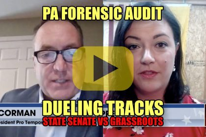 PA Forensic Audit Dueling Tracks State Senate vs Grassroots