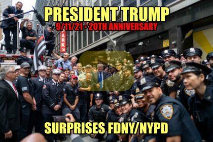 President Trump 9/11/21 20th Anniversary Surprises NYFD/NYPD